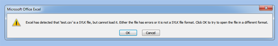 Excel has detected that 'test.csv' is a SYLK file, but cannot load it. Either the file has errors or it is not a SYLK file format. Click OK to try to open the file in a different format.